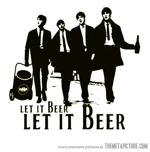 Paródia: foto dos Beatles com Cerveja. Let it Beer.